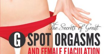 The Secrets of Great G Spot Orgasms and Female Ejaculation by: Tristan Taormino