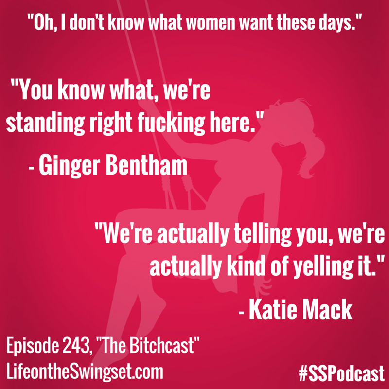 Katie Mack and Ginger Quotable - Episode 243 - The Bitchcast
