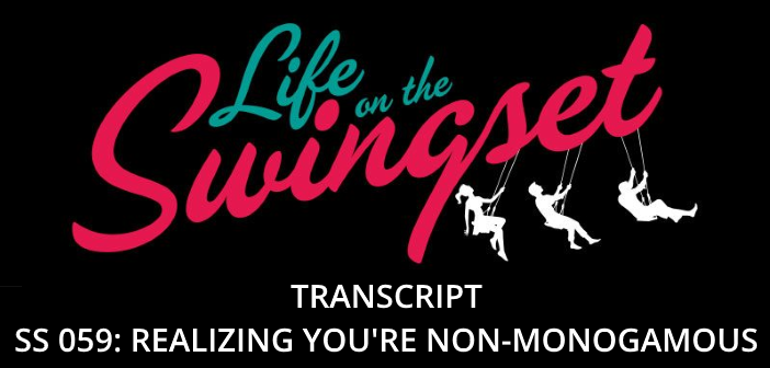 SS Transcripts: SS Zero / SS 59: Swinging for Beginners I – Realizing You're Non-Monogamous