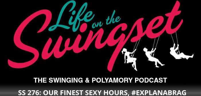 SS 276: Our Finest Sexy Hours, #EXPLANABRAG