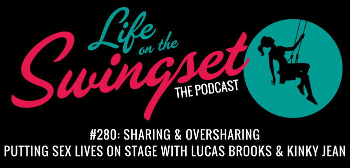 SS 280: Sharing & Oversharing: Putting Our Sex Lives on Stage with Lucas Brooks & Kinky Jean