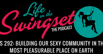 SS 292: Building Our Sexy Community in the Most Pleasurable Place on Earth