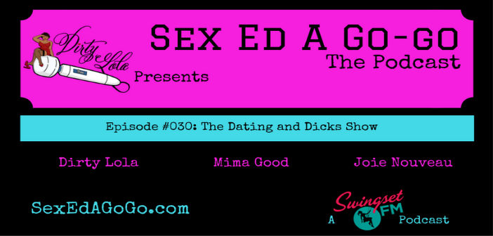 SEAGG 030: The Dating and Dicks Show – Sex Ed A Go-Go