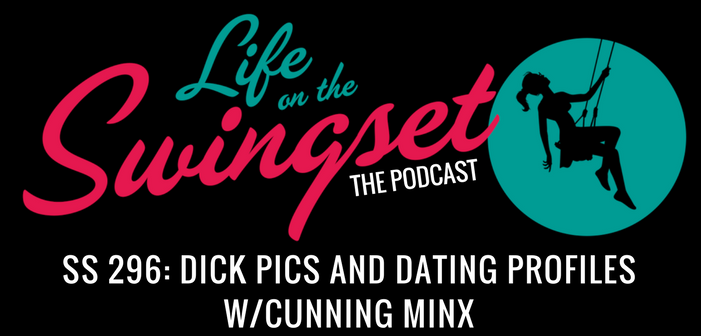 SS 296: Dick Pics and Dating Profiles w/Cunning Minx