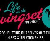 SS 298: Putting Ourselves Out There In Sex & Relationships