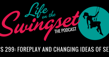 SS 299: Foreplay and Changing Ideas of Sex