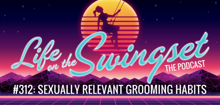 SS 312: Sexually Relevant Grooming Habits
