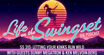 SS 315: Letting Your Kinks Run Wild with Sunny Megatron & Ken Melvoin-Berg