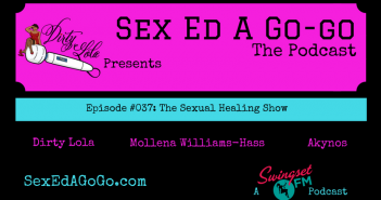 SEAGG 037: The Sexual Healing Episode ─ Sex Ed A Go-Go