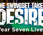 SS 336: The Swingset Takes Desire – Year Seven Live!