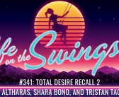SS 341: Total Desire Recall 2