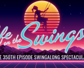 THE 350TH EPISODE SWINGALONG SPECTACULAR!