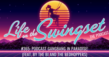 SS 365: Podcast Gangbang in Paradise! (feat. By the Bi and The Bedhoppers)