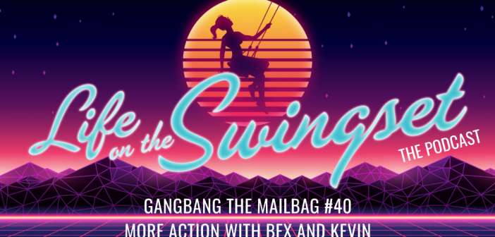 SS 368: Gangbang the Mailbag 40: More Action with Bex and Kevin