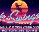 SS 381: COVID-19 and STI Stigma, with Ella Dawson – Friday Night Delights – 2020-05-22